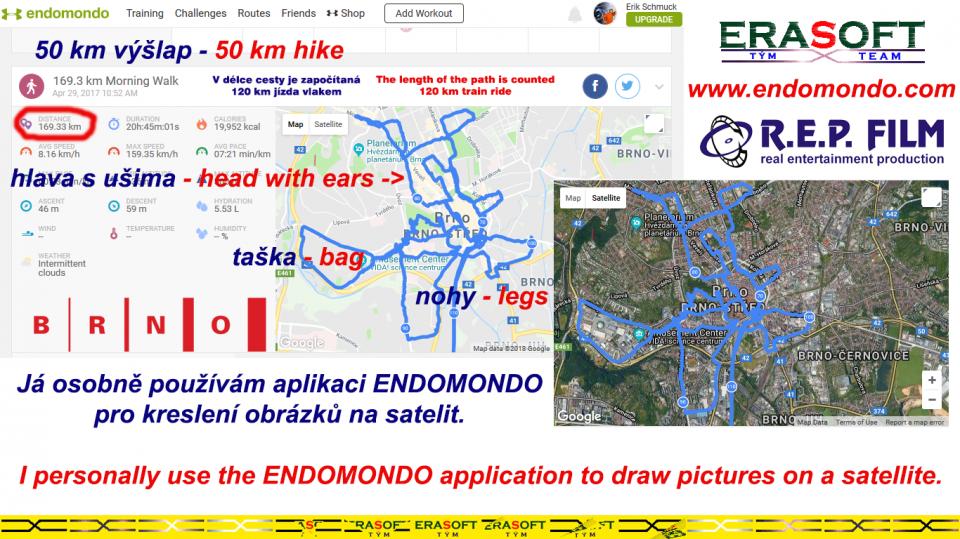 I personally use the ENDOMONDO application to draw pictures on a satellite. | Já osobně používám aplikaci Endomondo pro kreslení obrázků na satelit.