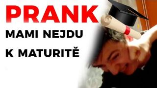 PRANK - Mami nejdu k maturitě / Mom, I'm not going to graduation